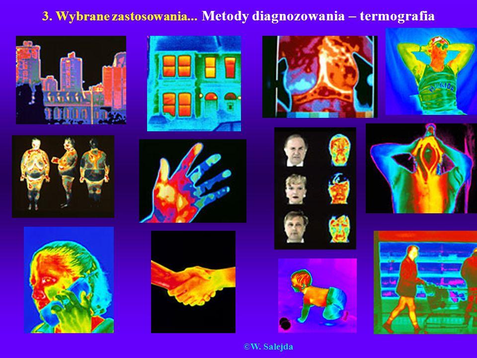 3. Wybrane zastosowania... Metody diagnozowania – termografia ©W. Salejda