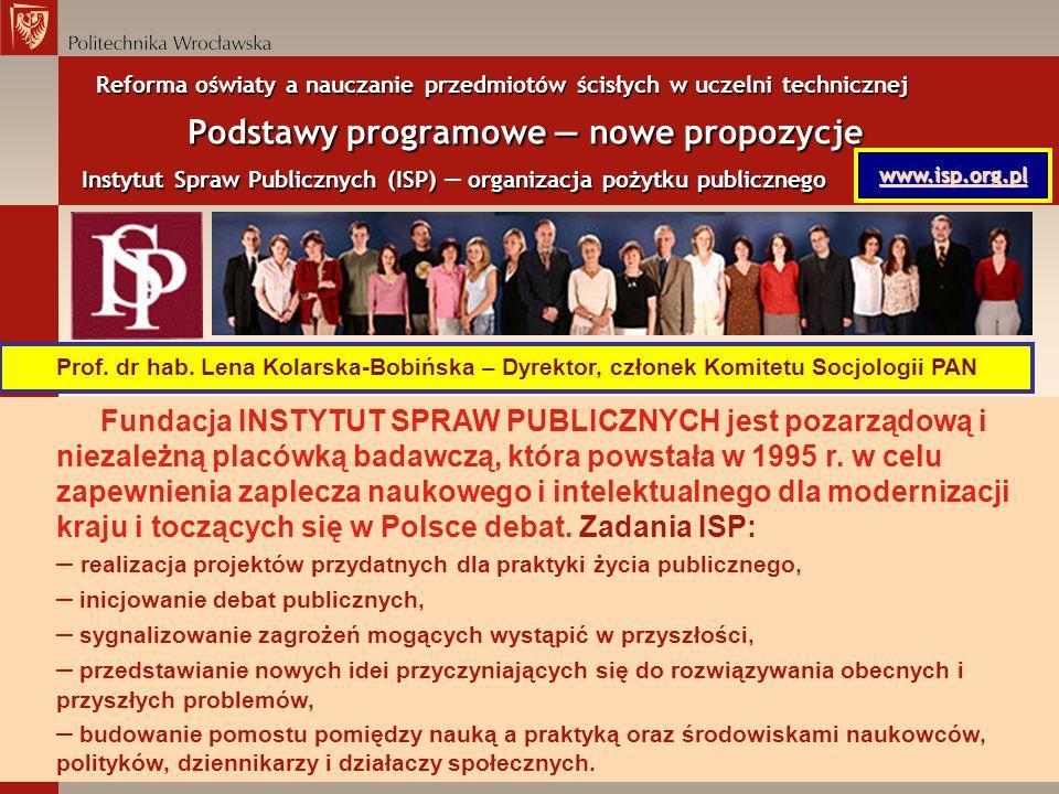 Reforma oświaty a nauczanie przedmiotów ścisłych w uczelni technicznej Podstawy programowe nowe propozycje Instytut Spraw Publicznych (ISP) organizacj