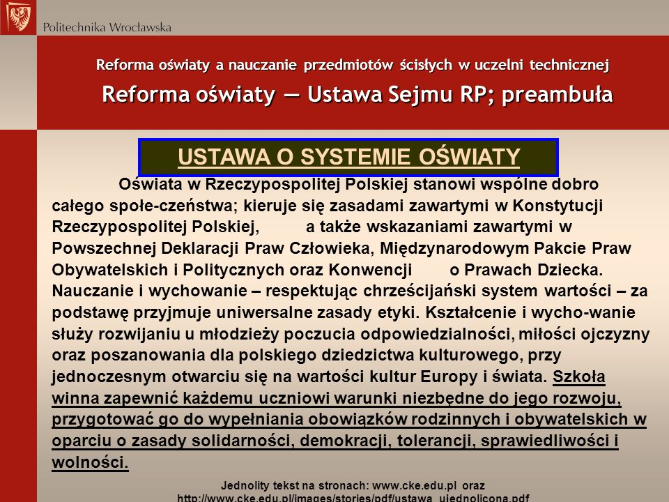 Reforma oświaty a nauczanie przedmiotów ścisłych w uczelni technicznej Reforma oświaty Ustawa Sejmu RP; preambuła (7 września 1991; Dz.U. 2004 nr 256