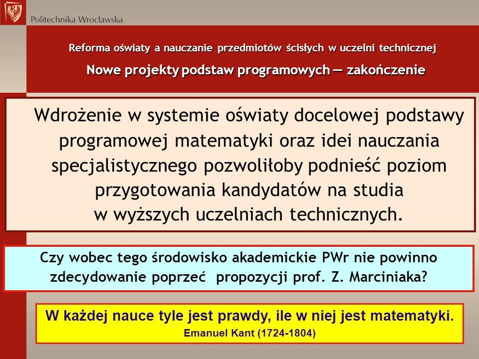 Reforma oświaty a nauczanie przedmiotów ścisłych w uczelni technicznej Nowe projekty podstaw programowych zakończenie Wdrożenie w systemie oświaty doc
