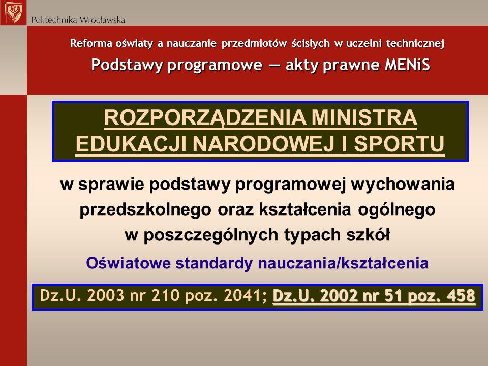 Reforma oświaty a nauczanie przedmiotów ścisłych w uczelni technicznej Podstawy programowe akty prawne MENiS w sprawie podstawy programowej wychowania