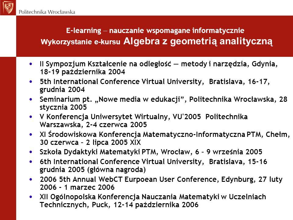 II Sympozjum Kształcenie na odległość metody i narzędzia, Gdynia, 18-19 października 2004 5th International Conference Virtual University, Bratislava,