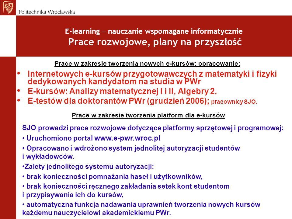 Internetowych e-kursów przygotowawczych z matematyki i fizyki dedykowanych kandydatom na studia w PWr E-kursów: Analizy matematycznej I i II, Algebry