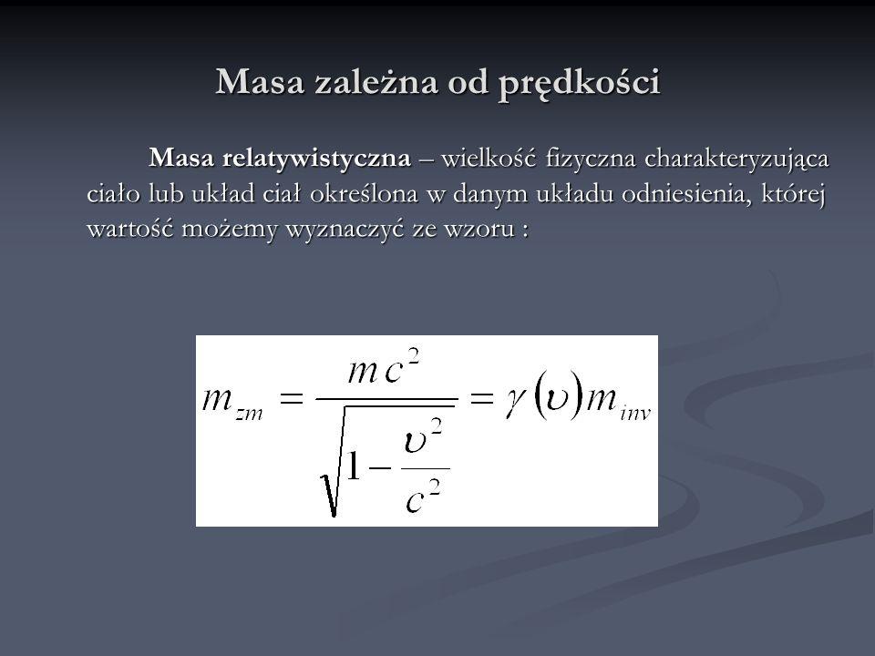 Korzystając z zasady zachowania czteropędu dla każdego UI możemy sformułować definicję energii relatywistycznej : Korzystając z zasady zachowania czteropędu dla każdego UI możemy sformułować definicję energii relatywistycznej : energia E swobodnie poruszającego się ciała o czteropędzie energia E swobodnie poruszającego się ciała o czteropędzie p = ( p, p 4 ) jest równa : => Energia przyjmie postać : Z punktu widzenia fizyki klasycznej nieistotna stała W przypadku relatywistycznym v