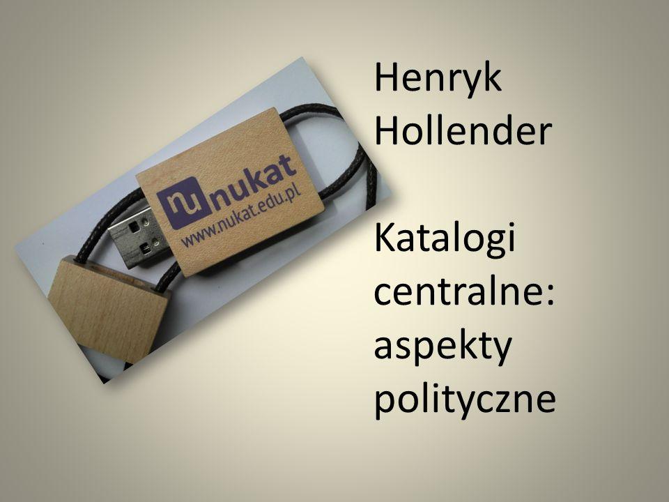 Henryk Hollender Katalogi centralne: aspekty polityczne