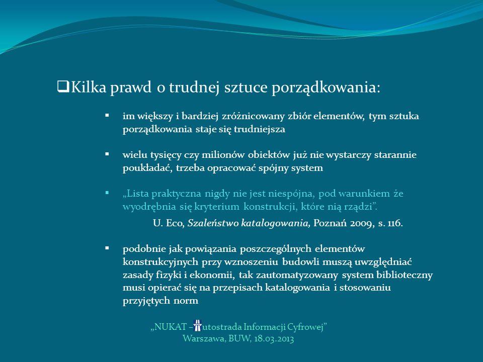 NUKAT – Autostrada Informacji Cyfrowej Warszawa, BUW, 18.03.2013 Standardy katalogowania – trochę historii, trochę teorii…