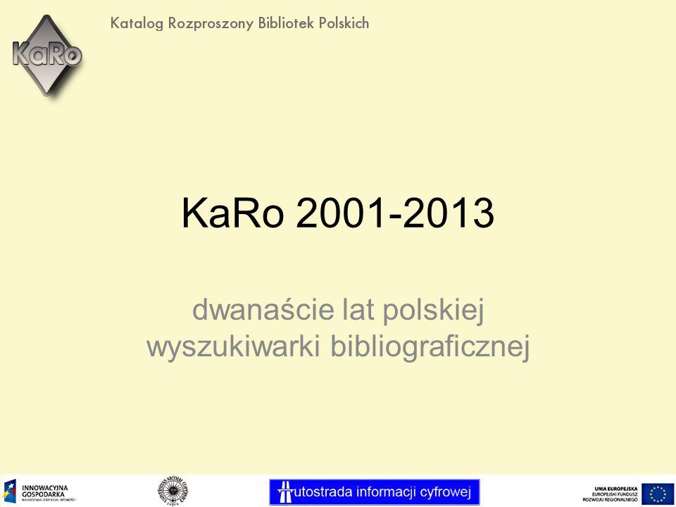 KaRo 2001-2013 dwanaście lat polskiej wyszukiwarki bibliograficznej