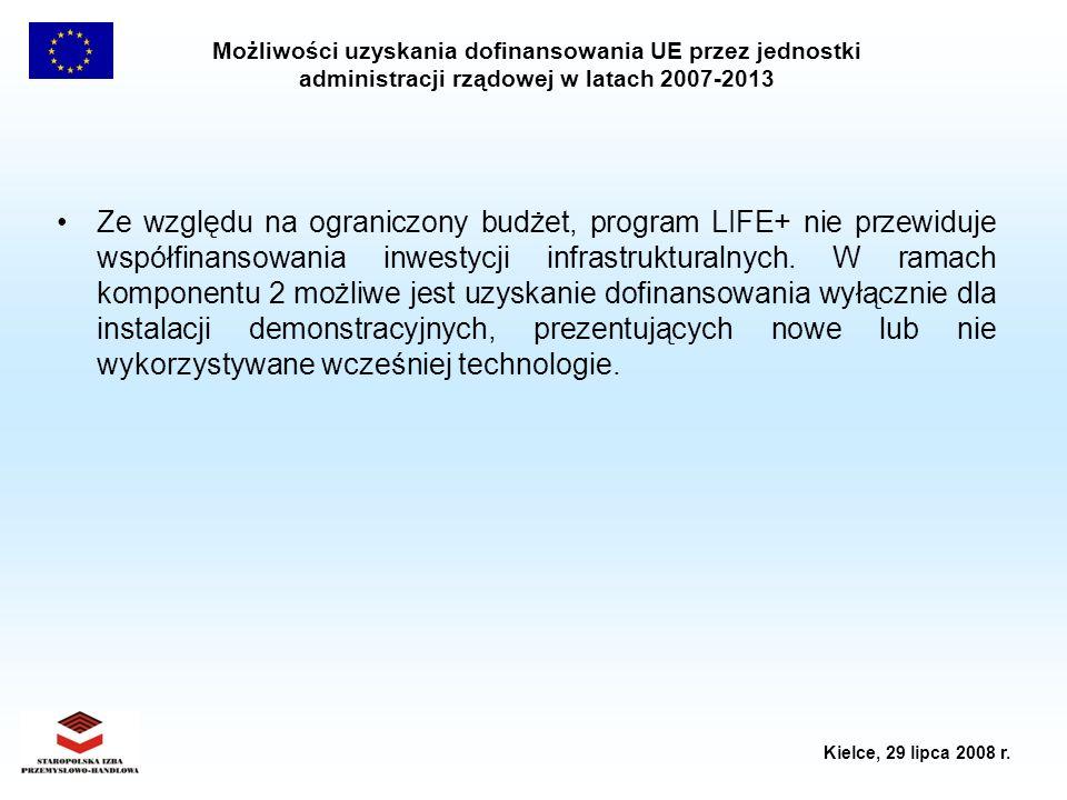Możliwości uzyskania dofinansowania UE przez jednostki administracji rządowej w latach 2007-2013 Kielce, 29 lipca 2008 r. Ze względu na ograniczony bu