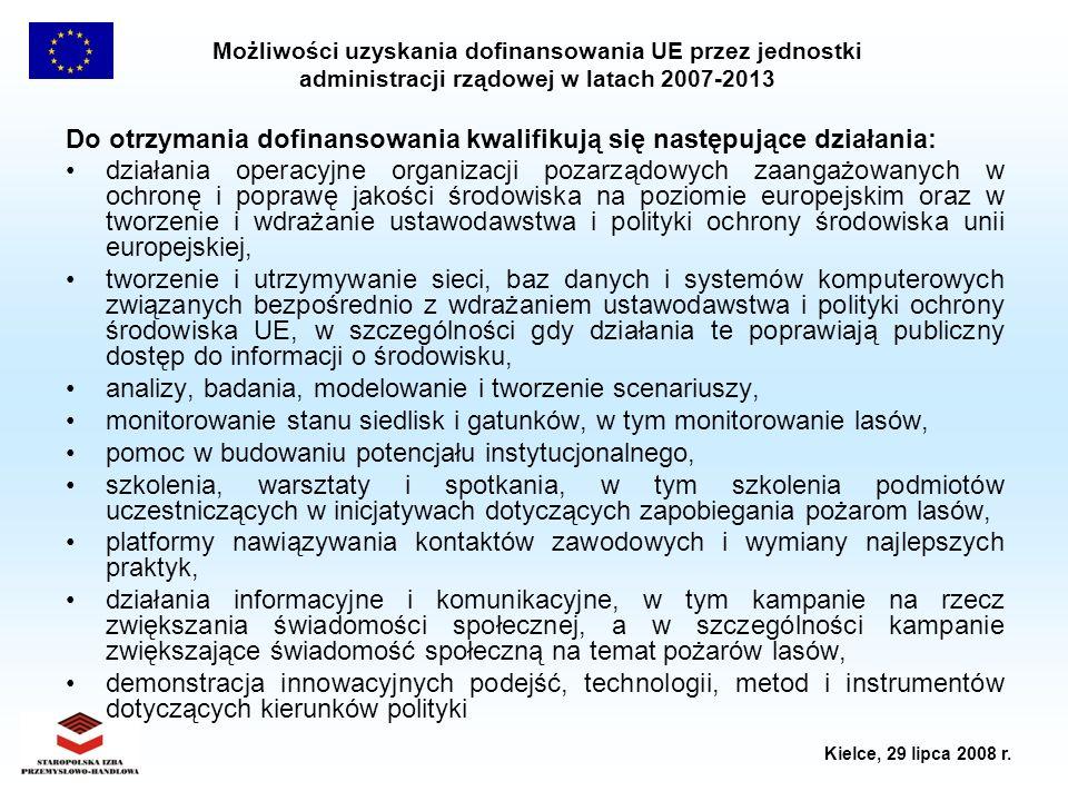 Możliwości uzyskania dofinansowania UE przez jednostki administracji rządowej w latach 2007-2013 Kielce, 29 lipca 2008 r. Do otrzymania dofinansowania
