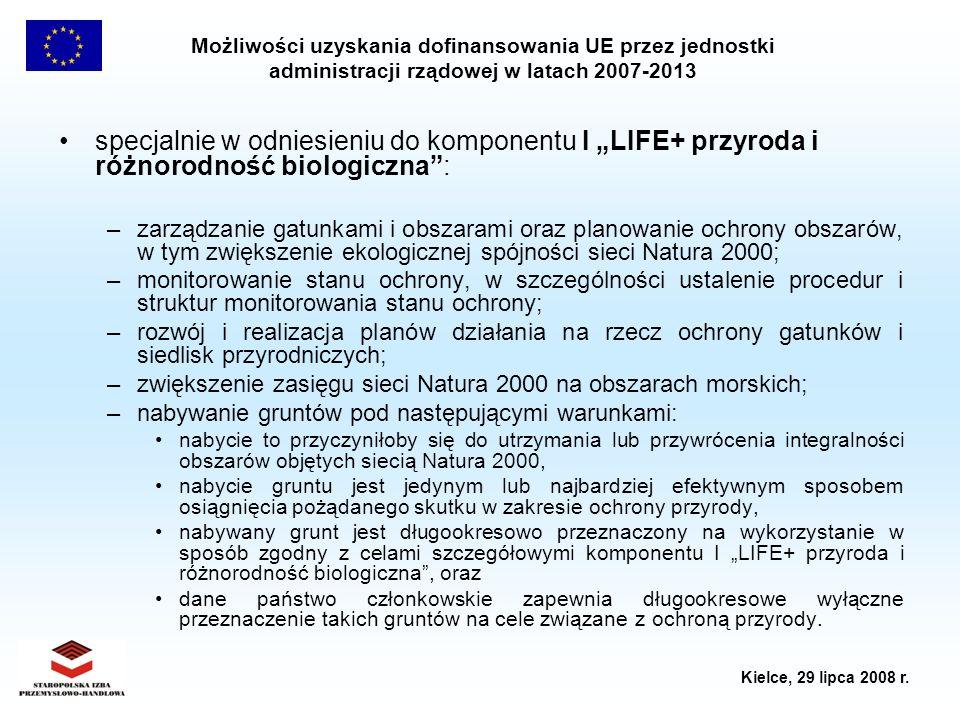 Możliwości uzyskania dofinansowania UE przez jednostki administracji rządowej w latach 2007-2013 Kielce, 29 lipca 2008 r. specjalnie w odniesieniu do