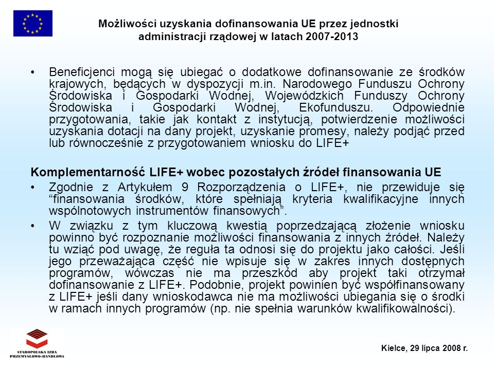 Możliwości uzyskania dofinansowania UE przez jednostki administracji rządowej w latach 2007-2013 Kielce, 29 lipca 2008 r. Beneficjenci mogą się ubiega
