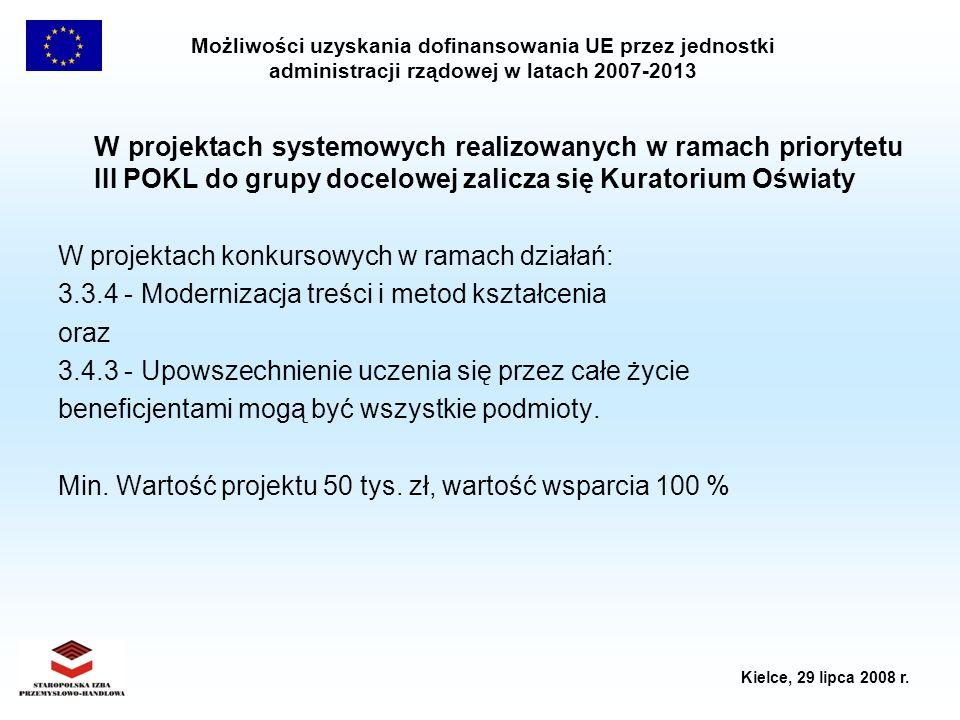 Możliwości uzyskania dofinansowania UE przez jednostki administracji rządowej w latach 2007-2013 Kielce, 29 lipca 2008 r. W projektach systemowych rea