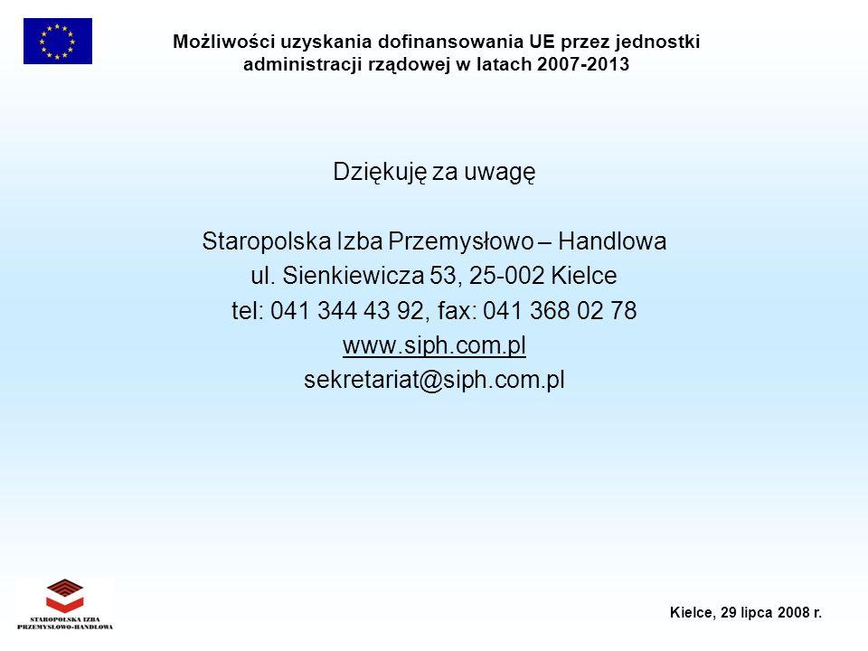 Możliwości uzyskania dofinansowania UE przez jednostki administracji rządowej w latach 2007-2013 Kielce, 29 lipca 2008 r. Dziękuję za uwagę Staropolsk