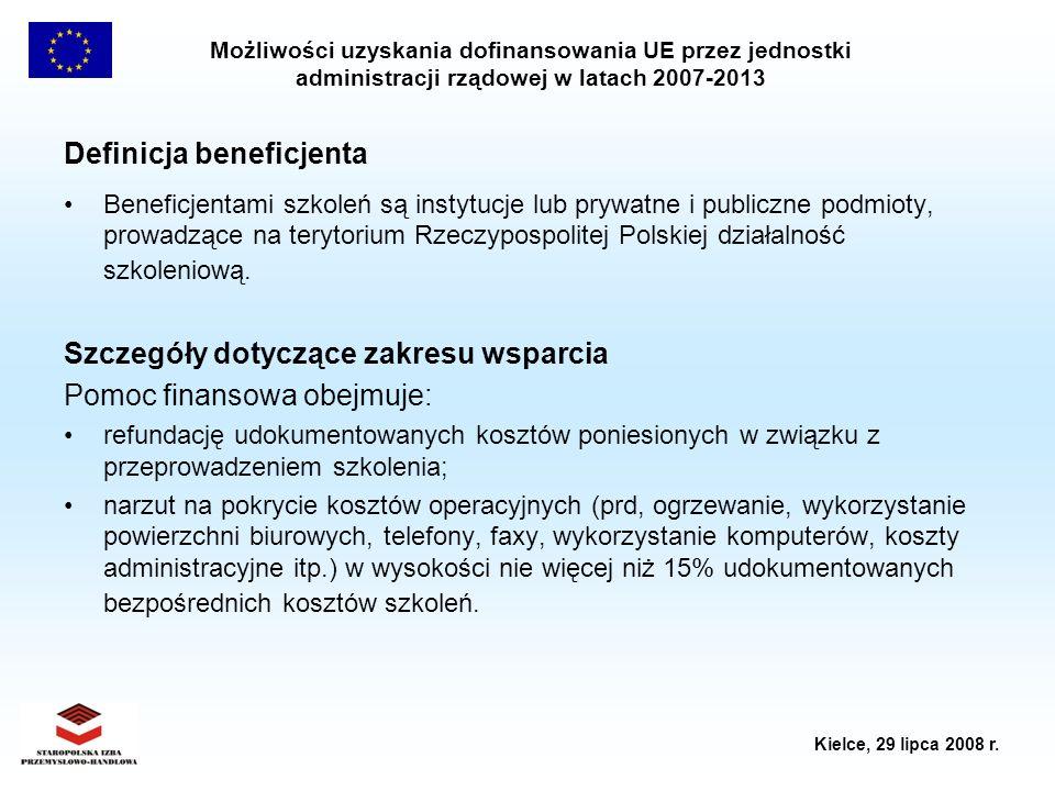Możliwości uzyskania dofinansowania UE przez jednostki administracji rządowej w latach 2007-2013 Kielce, 29 lipca 2008 r. Definicja beneficjenta Benef