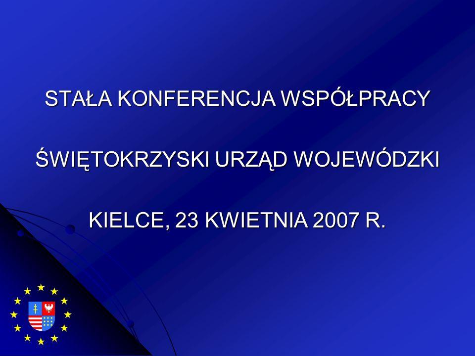 STAŁA KONFERENCJA WSPÓŁPRACY ŚWIĘTOKRZYSKI URZĄD WOJEWÓDZKI KIELCE, 23 KWIETNIA 2007 R.