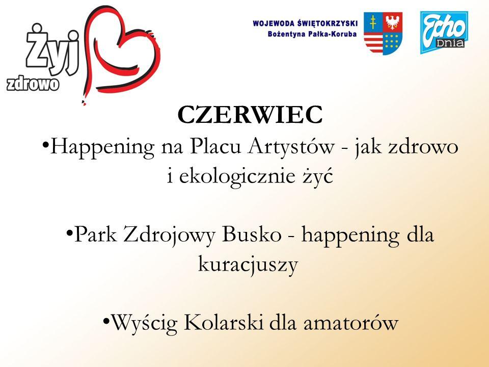 CZERWIEC Happening na Placu Artystów - jak zdrowo i ekologicznie żyć Park Zdrojowy Busko - happening dla kuracjuszy Wyścig Kolarski dla amatorów