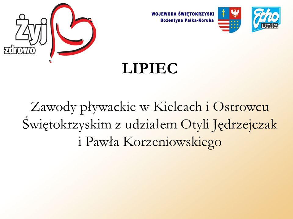 LIPIEC Zawody pływackie w Kielcach i Ostrowcu Świętokrzyskim z udziałem Otyli Jędrzejczak i Pawła Korzeniowskiego