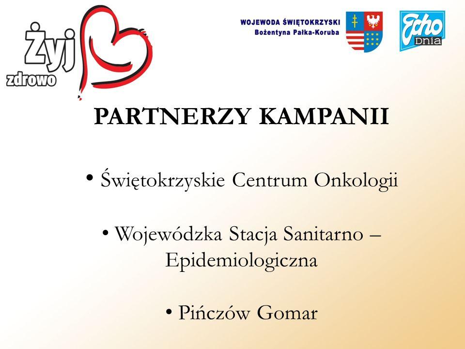 PARTNERZY KAMPANII Świętokrzyskie Centrum Onkologii Wojewódzka Stacja Sanitarno – Epidemiologiczna Pińczów Gomar