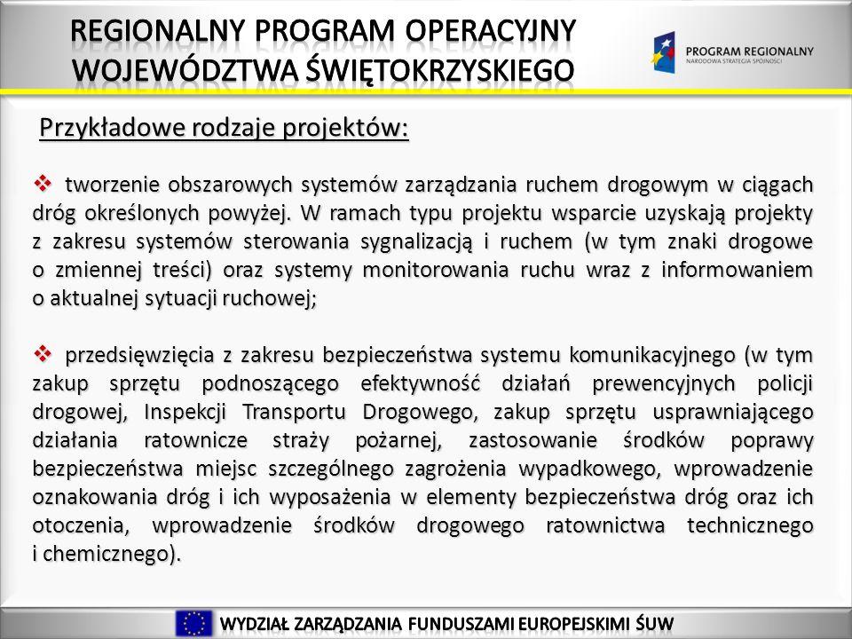 Przykładowe rodzaje projektów: tworzenie obszarowych systemów zarządzania ruchem drogowym w ciągach dróg określonych powyżej.