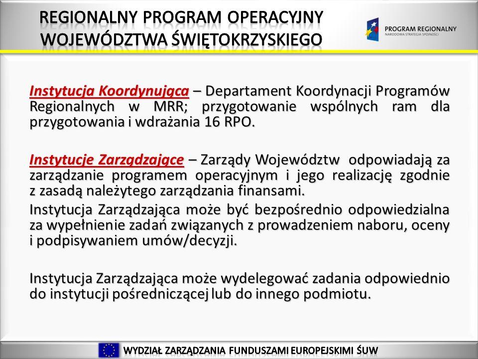 Instytucja Koordynująca – Departament Koordynacji Programów Regionalnych w MRR; przygotowanie wspólnych ram dla przygotowania i wdrażania 16 RPO.