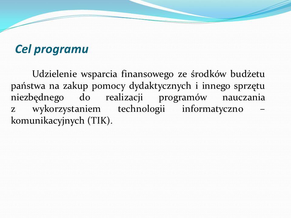 Cel programu Udzielenie wsparcia finansowego ze środków budżetu państwa na zakup pomocy dydaktycznych i innego sprzętu niezbędnego do realizacji progr