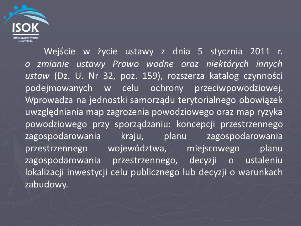 Wejście w życie ustawy z dnia 5 stycznia 2011 r. o zmianie ustawy Prawo wodne oraz niektórych innych ustaw (Dz. U. Nr 32, poz. 159), rozszerza katalog