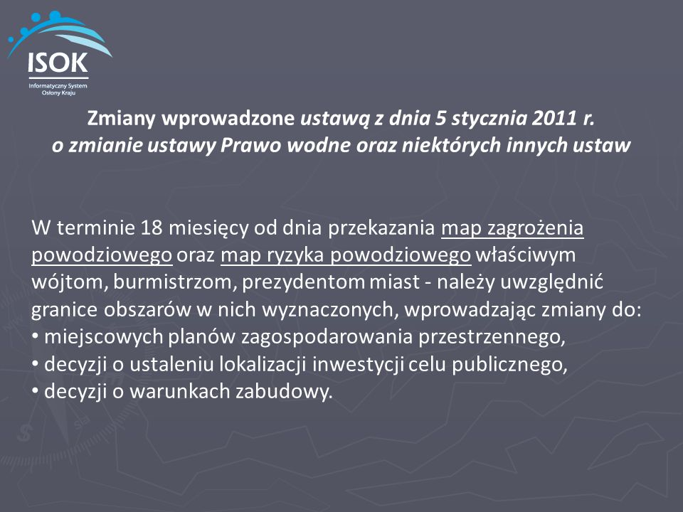 Zmiany wprowadzone ustawą z dnia 5 stycznia 2011 r. o zmianie ustawy Prawo wodne oraz niektórych innych ustaw W terminie 18 miesięcy od dnia przekazan