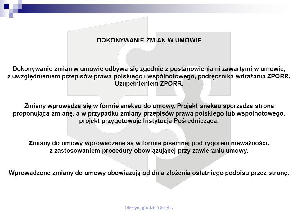 Olsztyn, grudzień 2004 r. Dokonywanie zmian w umowie odbywa się zgodnie z postanowieniami zawartymi w umowie, z uwzględnieniem przepisów prawa polskie