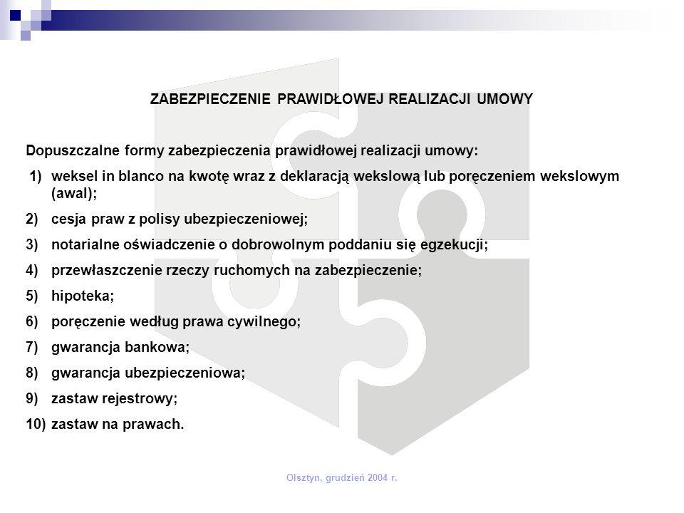 ZABEZPIECZENIE PRAWIDŁOWEJ REALIZACJI UMOWY Dopuszczalne formy zabezpieczenia prawidłowej realizacji umowy: 1)weksel in blanco na kwotę wraz z deklara