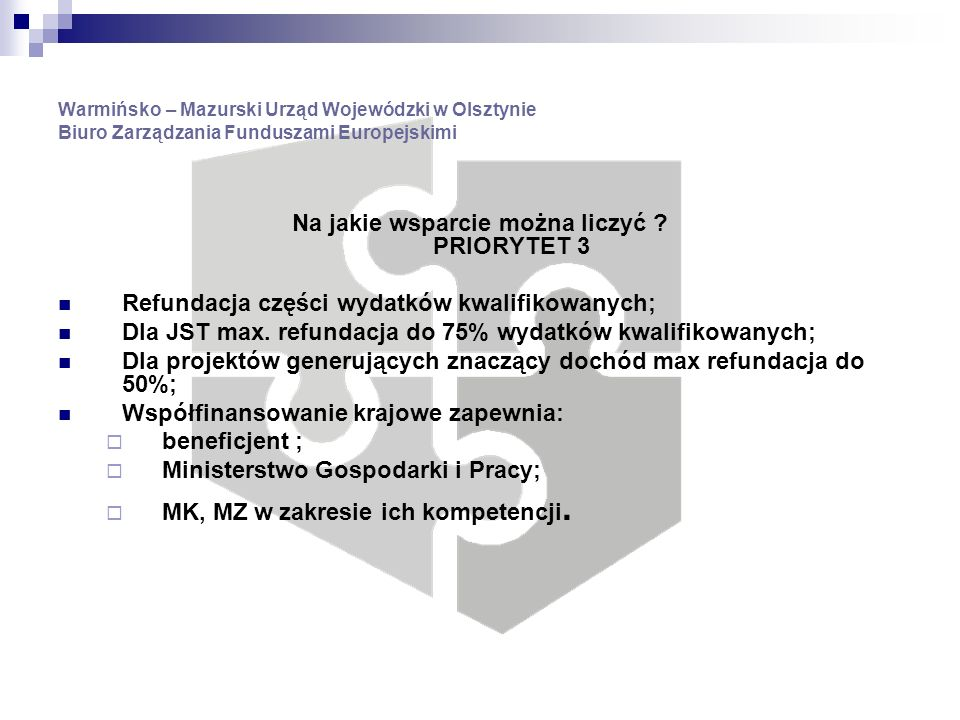 Warmińsko – Mazurski Urząd Wojewódzki w Olsztynie Biuro Zarządzania Funduszami Europejskimi Na jakie wsparcie można liczyć .