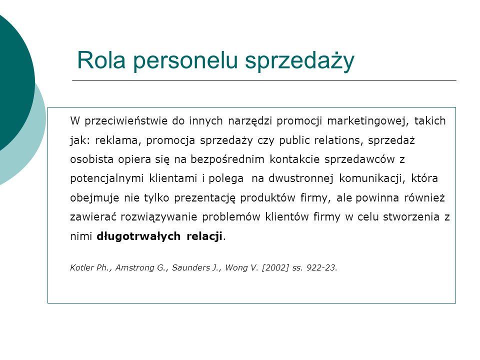 Rola personelu sprzedaży W przeciwieństwie do innych narzędzi promocji marketingowej, takich jak: reklama, promocja sprzedaży czy public relations, sp