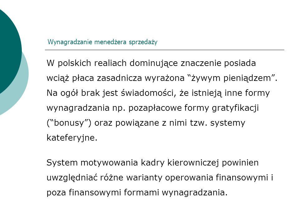 W polskich realiach dominujące znaczenie posiada wciąż płaca zasadnicza wyrażona żywym pieniądzem. Na ogół brak jest świadomości, że istnieją inne for