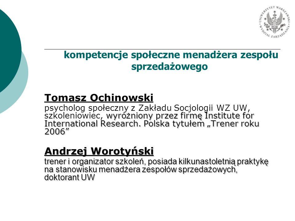 kompetencje społeczne menadżera zespołu sprzedażowego Tomasz Ochinowski wyró ż niony przez firmę Institute for International Research. Polska tytułem