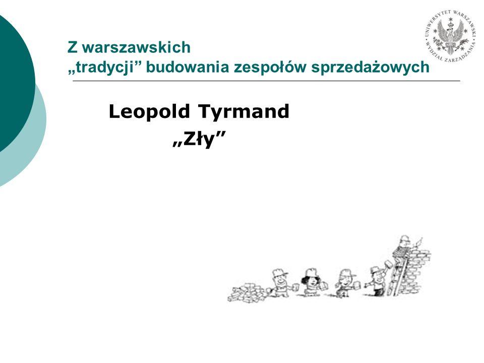 Z warszawskich tradycji budowania zespołów sprzedażowych Leopold Tyrmand Zły