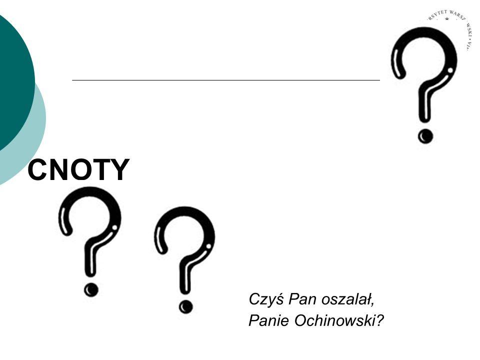 CNOTY Czyś Pan oszalał, Panie Ochinowski?