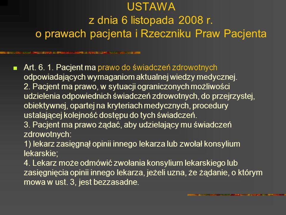 USTAWA z dnia 6 listopada 2008 r. o prawach pacjenta i Rzeczniku Praw Pacjenta Art. 1. Ustawa określa: 1) prawa pacjenta; 2) zasady udostępniania doku