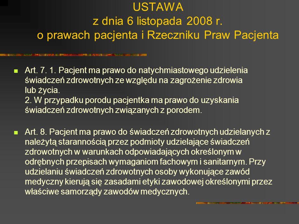 USTAWA z dnia 6 listopada 2008 r. o prawach pacjenta i Rzeczniku Praw Pacjenta Art. 6. 1. Pacjent ma prawo do świadczeń zdrowotnych odpowiadających wy
