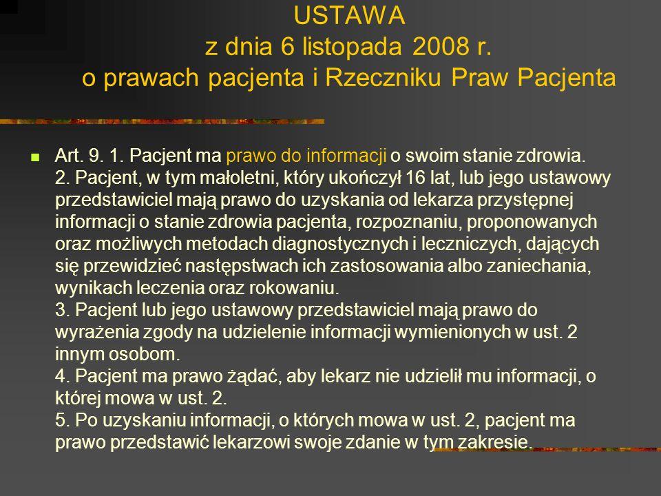 USTAWA z dnia 6 listopada 2008 r. o prawach pacjenta i Rzeczniku Praw Pacjenta Art. 7. 1. Pacjent ma prawo do natychmiastowego udzielenia świadczeń zd