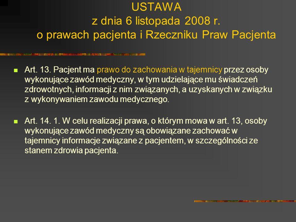 USTAWA z dnia 6 listopada 2008 r. o prawach pacjenta i Rzeczniku Praw Pacjenta Art. 9. 1. Pacjent ma prawo do informacji o swoim stanie zdrowia. 2. Pa