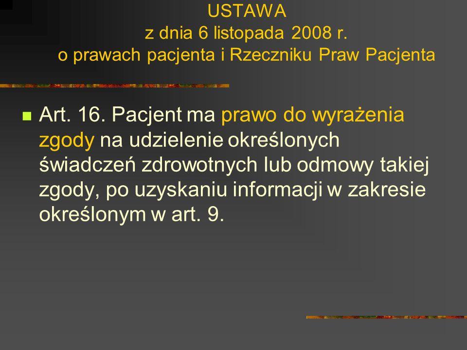 USTAWA z dnia 6 listopada 2008 r. o prawach pacjenta i Rzeczniku Praw Pacjenta Art. 13. Pacjent ma prawo do zachowania w tajemnicy przez osoby wykonuj