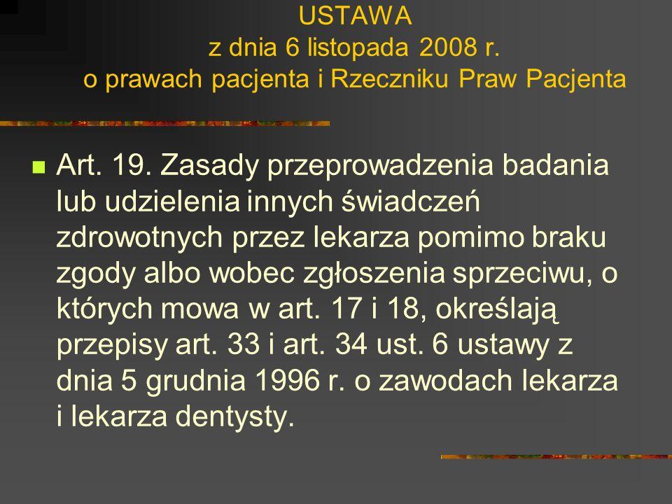 USTAWA z dnia 6 listopada 2008 r. o prawach pacjenta i Rzeczniku Praw Pacjenta Art. 16. Pacjent ma prawo do wyrażenia zgody na udzielenie określonych