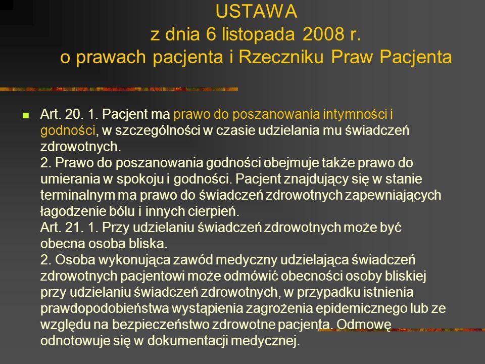 USTAWA z dnia 6 listopada 2008 r. o prawach pacjenta i Rzeczniku Praw Pacjenta Art. 19. Zasady przeprowadzenia badania lub udzielenia innych świadczeń