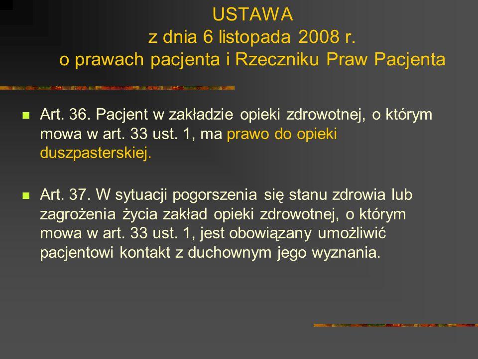 USTAWA z dnia 6 listopada 2008 r. o prawach pacjenta i Rzeczniku Praw Pacjenta Art. 33. 1. Pacjent w zakładzie opieki zdrowotnej przeznaczonym dla osó