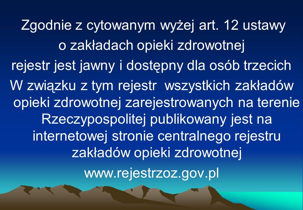 W rejestrze prowadzonym przez Wojewodę Wielkopolskiego na dzień 5 października 2010 r.