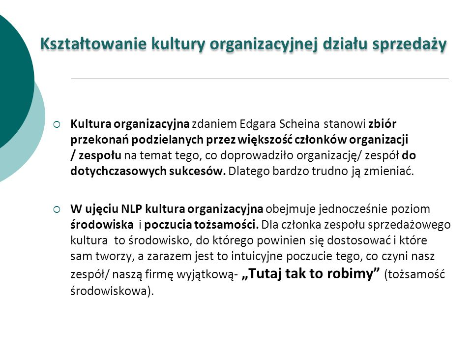 Kultura organizacyjna zdaniem Edgara Scheina stanowi zbiór przekonań podzielanych przez większość członków organizacji / zespołu na temat tego, co dop