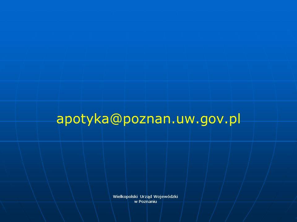 apotyka@poznan.uw.gov.pl Wielkopolski Urząd Wojewódzki w Poznaniu