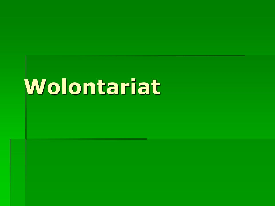 Definicja Wolontariat (łac.