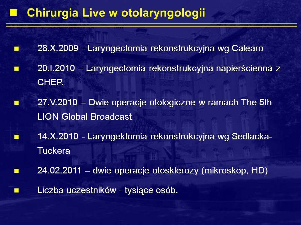 28.X.2009 - Laryngectomia rekonstrukcyjna wg Calearo 20.I.2010 – Laryngectomia rekonstrukcyjna napierścienna z CHEP.