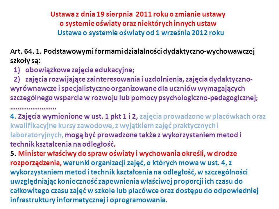 Ustawa z dnia 19 sierpnia 2011 roku o zmianie ustawy o systemie oświaty oraz niektórych innych ustaw Ustawa o systemie oświaty od 1 września 2012 roku Art.