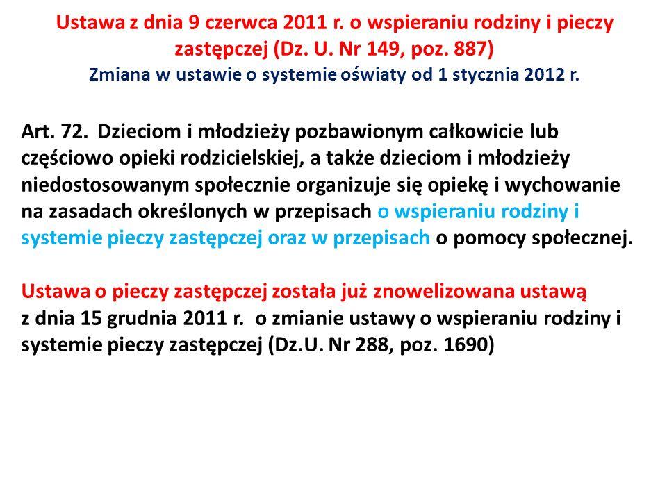 Ustawa z dnia 9 czerwca 2011 r. o wspieraniu rodziny i pieczy zastępczej (Dz. U. Nr 149, poz. 887) Zmiana w ustawie o systemie oświaty od 1 stycznia 2
